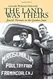 img - for The Land Was Theirs: Jewish Farmers in the Garden State (Judaic Studies Series) book / textbook / text book