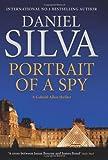 Portrait of a Spy by Silva,Daniel. [2011] Hardcover (0007433301) by Silva
