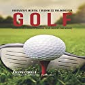 Innovative Mental Toughness Training for Golf: Using Visualization to Control Fear, Anxiety, and Nerves Audiobook by Joseph Correa (Certified Meditation Instructor) Narrated by Andrea Erickson