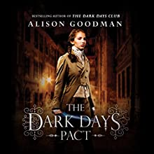 The Dark Days Pact: The Lady Helen Trilogy, Book 2 Audiobook by Alison Goodman Narrated by Fiona Hardingham