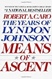 Means of Ascent (The Years of Lyndon Johnson) (067973371X) by Robert A. Caro