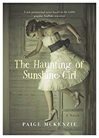 The Haunting Of Sunshine Girl: Book One by Paige McKenzie ebook deal