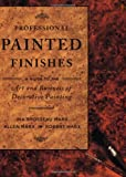 Professional Painted Finishes: A Guide to the Art and Business of Decorative Painting (082304419X) by Brosseau Marx, Ina