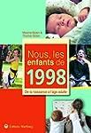Nous, les enfants de 1998 : De la nai...