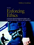 Enforcing Ethics: A Scenario-Based Workbook for Police and Corrections Recruits and Officers Value Package (includes Reputable Conduct: Ethical Issues in Policing and Corrections) (2nd Edition)