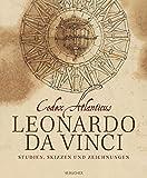Leonardo da Vinci: Codex Atlanticus: Studien, Skizzen und Zeichnungen - Marco Navoni