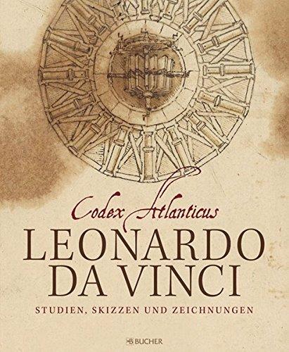 Leonardo da Vinci: Codex Atlanticus: Studien, Skizzen und Zeichnungen
