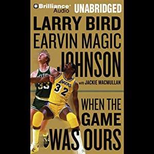 When the Game Was Ours | [Larry Bird, Earvin
