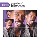 Playlist: The Very Best of Billy Ocean Billy Ocean