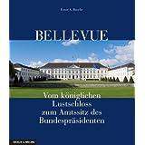 Bellevue: Vom königlichen Lustschloss zum Amtssitz des Bundespräsidenten