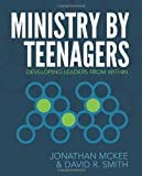 Ministry by Teenagers: Developing Leaders from Within