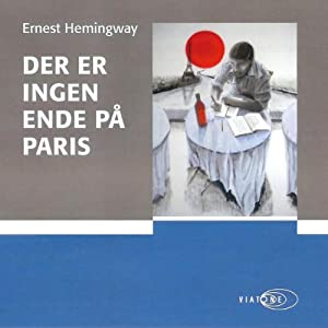 Der er ingen ende på Paris [There Is No End in Paris] | [Ernest Hemingway]