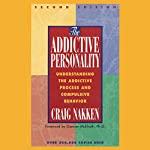 The Addictive Personality: Understanding the Addictive Process and Compulsive Behavior, Second Edition | Craig Nakken