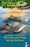 Das magische Baumhaus. Mit Anne und Philipp bei den Delfinen: Der Ruf der Delfine / Forscherhandbuch Delfine und Haie - Mary Pope Osborne, Natalie Pope Boyce
