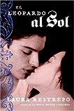 El Leopardo al Sol: Novela (Spanish Edition)