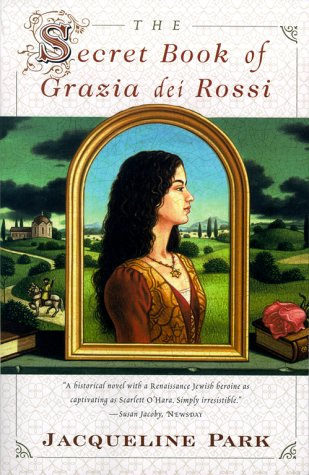 The Secret Book of Grazia dei Rossi by Jacqueline Park