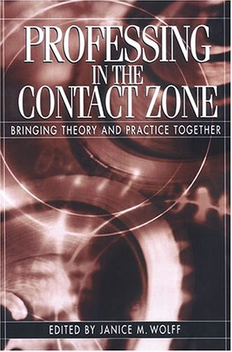 Professing in the Contact Zone: Bringing Theory and Practice Together