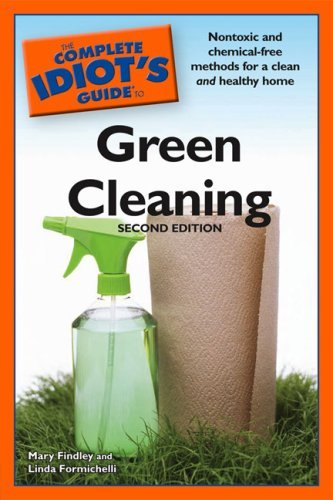 The Complete Idiot's Guide to Green Cleaning, 2nd Edition