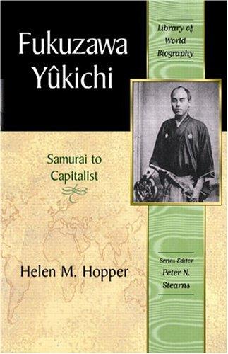 Fukuzawa Yukichi: From Samurai to Capitalist (Library of World Biography Series)