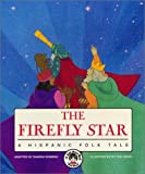 The Firefly Star: A Hispanic Tale (Three Kings Day) (book and CD) (See-More's Workshop Series)