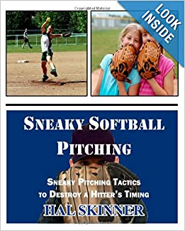 Sneaky Softball Pitching: Sneaky Pitching Tactics to Destroy a Hitter