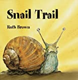 Snail Trail (0375806962) by Brown, Ruth