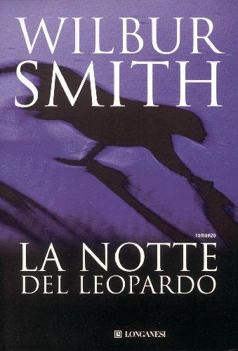 Wilbur Smith  Carlo  Brera - La notte del leopardo