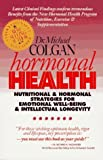 Hormonal Health: Nutritional and Hormonal Strtegies for Emotional Well-Being & Intellectual Longevity