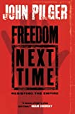 img - for Freedom Next Time: Resisting the Empire book / textbook / text book