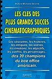 echange, troc Richard Michaels Stefanik - Les clés des plus grands succès cinématographiques