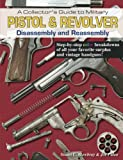 img - for A Collector's Guide to Military Pistol & Revolver Disassembly and Reassembly book / textbook / text book