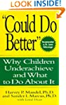 Could Do Better: Why Children Underac...