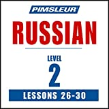Russian Level 2 Lessons 26-30: Learn to Speak and Understand Russian with Pimsleur Language Programs
