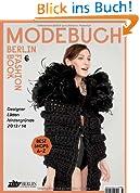 Das Modebuch Berlin - Fashion Book Berlin 2013/2014: Designer. Läden. Hintergründe.