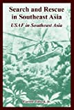 Search and Rescue in Southeast Asia: USAF in Southeast Asia (1410222640) by Tilford, Jr. Earl H.
