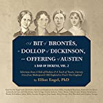 A Bit of Brontës, a Dollop of Dickinson, an Offering of Austen: A Dab of Dickens, Book 2 | Elliot Engel