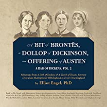 A Bit of Brontës, a Dollop of Dickinson, an Offering of Austen: A Dab of Dickens, Book 2 (       UNABRIDGED) by Elliot Engel Narrated by full cast