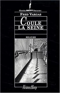 Coule la Seine : [policier], Vargas, Fred