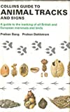 Collins Guide to Animal Tracks and Signs (British and European Mammals and Birds) Preben Bang