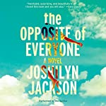 The Opposite of Everyone: A Novel | Joshilyn Jackson