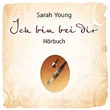 Ich bin bei dir Hörbuch von Sarah Young Gesprochen von: Daniel Kopp, Angelika Fries