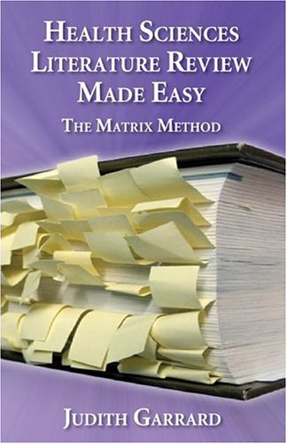 Health Sciences Literature Review Made Easy: The Matrix Method