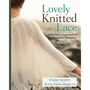 Lovely Knitted Lace: A Geometric Approach to Gorgeous Wearables