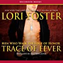 Trace of Fever (       UNABRIDGED) by Lori Foster Narrated by Jim Frangione