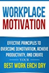 Workplace Motivation: Effective Princ...