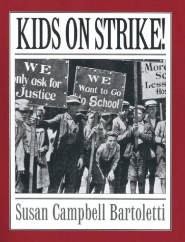 Kids On Strike!, Susan Campbell Bartoletti