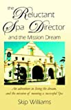 The Reluctant Spa Director (And the Mission Dream) (074141595X) by Williams, Skip