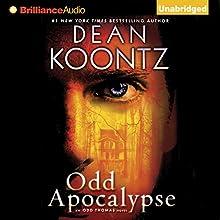 Odd Apocalypse: An Odd Thomas Novel, Book 5 (       UNABRIDGED) by Dean Koontz Narrated by David Aaron Baker