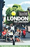 Time Out London for Londoners: The Ultimate Handbook to Living in the City (Time Out Guides)