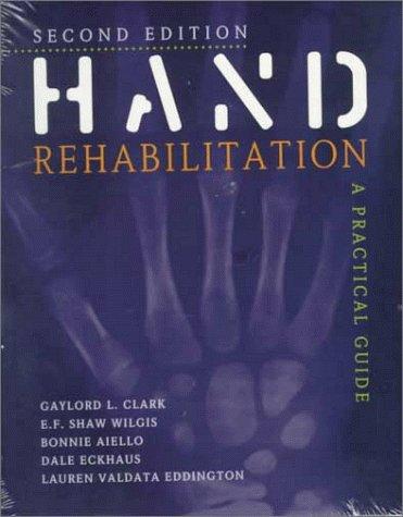 Hand Rehabilitation: A Practical Guide, 2e